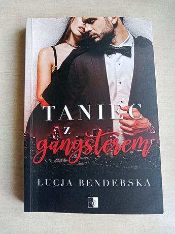 """Taniec z gangsterem"" Łucja Benderska"