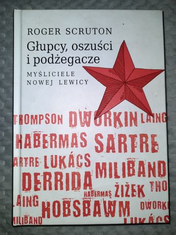 """Książka Rogera Scrutona """"Głupcy, oszuści i podżegacze"""""""
