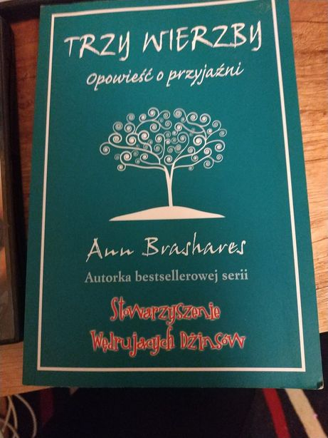 Trzy wierzby opowieść o przyjaźni Ann Brashares