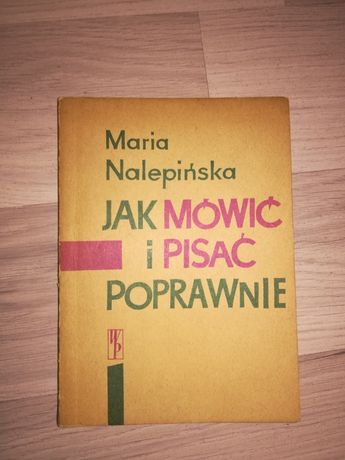 """M. Nalepińska """"Jak mówić i pisać poprawnie"""""""