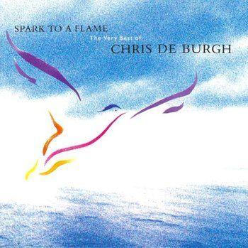 Chris de Burgh - Spark To A Flame - Very Best of Chris De Burgh