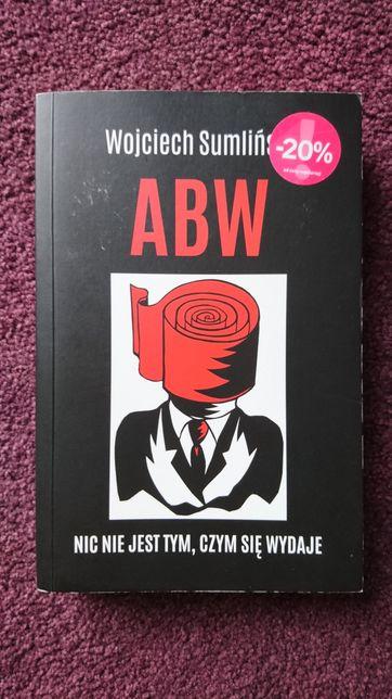 ABW, nic nie jest tym, czym się wydaje - Wojciech Sumliński