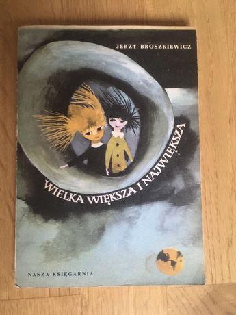 """Książka """"Wielka, większa i największa"""" Jerzy Broszkiewicz"""