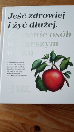 Książka, Jeść zdrowiej i żyć dłużej. Zywienie osób w starszym wieku