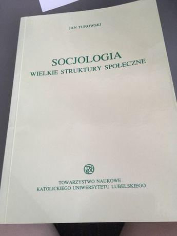 książka Socjologia - wielkie struktury społeczne / Turowski