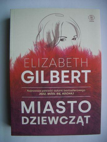 Miasto dziewcząt - Elizabeth Gilbert
