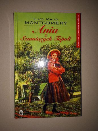 """Lucy Maud Montgomery """"Ania z Szumiących Topoli"""""""