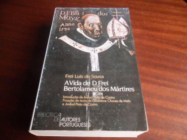 """""""A Vida de D. Frei Bertolameu dos Mártires"""" de Frei Luís de Sousa"""