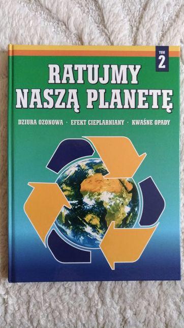 Ratujmy naszą planetę, tom 2: dziura ozonowa, efekt cieplarniany...