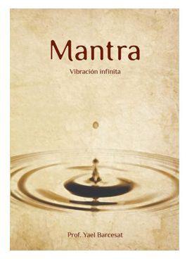Mantra, Vibración infinita da Profa. Yael Barcesat