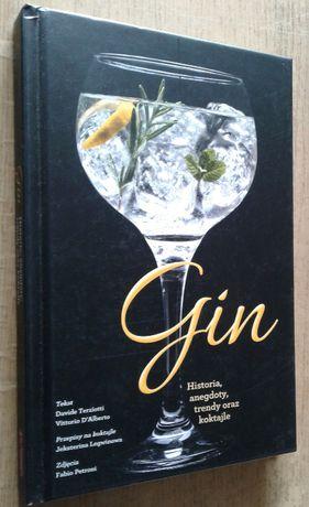 Gin. Historia, anegdoty, trendy oraz koktajle