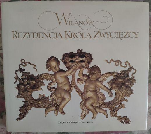 Wojciech Fijałkowski - Wilanów Rezydencja Króla Zwycięzcy