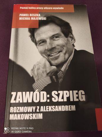Zawód:Szpieg, Rozmowy z Aleksandrem Makowskim, P. Reszka, M. Majewski