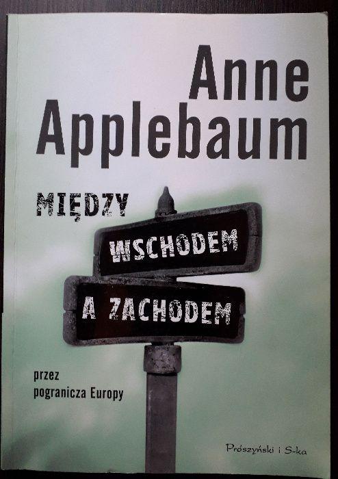 Między wschodem a zachodem Anne Applebaum Wrocław - image 1