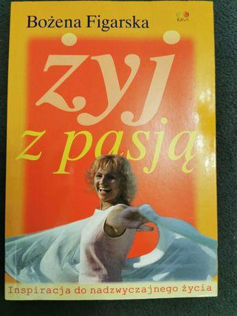 """%Książka """" Żyj z pasją. Inspiracją do nadzwyczajnego życia """" Figarska"""