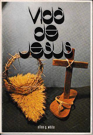 Vida de Jesus   Ellen G. White   1984