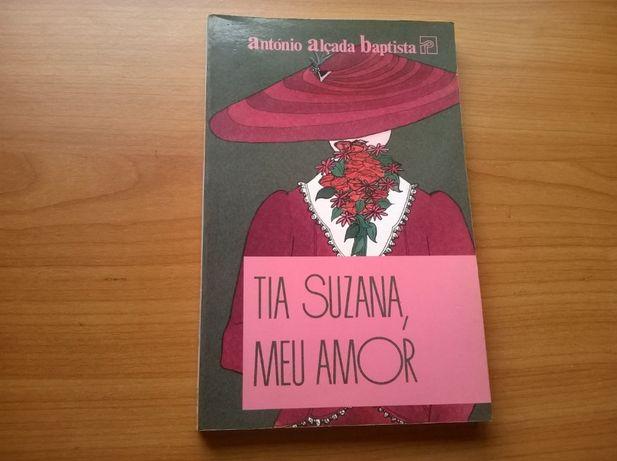 Tia Suzana, Meu Amor - António Alçada Baptista (portes gátis)