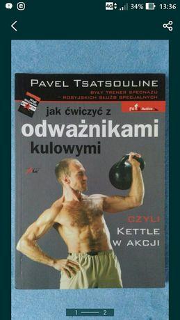 Jak ćwiczyć z odważnikami kulowymi. Pavel Tsatsouline