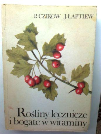 Rośliny lecznicze i bogate w witaminy, P. Czikow, J. Łaptiew