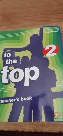 Книга для вчителя , підручник та зошит для учня to the top 2