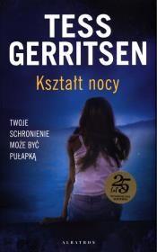 Kształt nocy Autor: Tess Gerritsen + KSIĄŻKA GRATIS