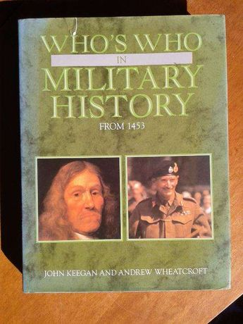 """""""Who's Who in Military History"""" by John Keegan, Andrew Wheatcroft"""