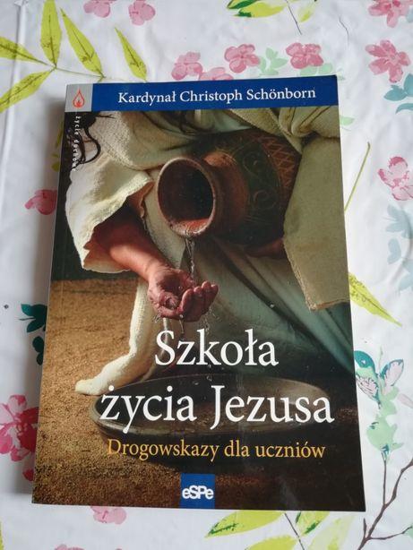 Książka: Szkoła życia Jezusa - Kardynał Christoph Schönborn