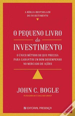 O Pequeno Livro do Investimento de John C. Bogle (Portes grátis)