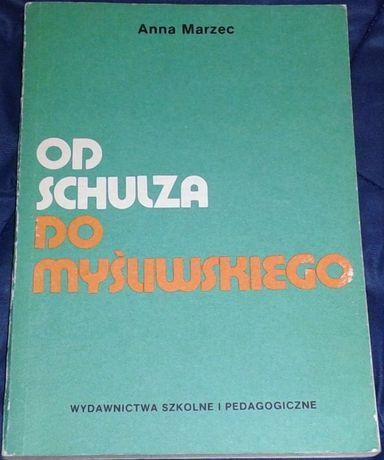 Od Schulza do Myśliwskiego - Anna Marzec