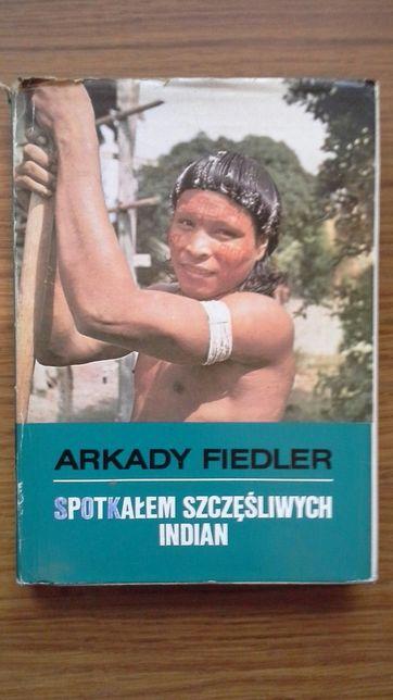 Spotkałem szczęśliwych Indian - Arkady Fiedler