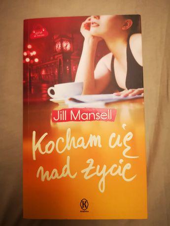 Książka Kocham Cię nad życie Jill Mansell
