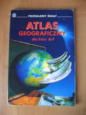 Atlas geograficzny dla klas 6-7 Poznajemy świat
