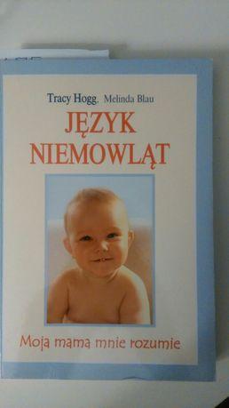 Język niemowląt. Tracy Hogg, Melinda Blau, dziecko, niemowlę
