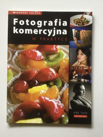 Fotografia komercyjna w praktyce Kirk Tuck