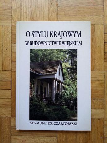 NOWA Zygmunt Czartoryski O stylu krajowym w budownictwie wiejskim