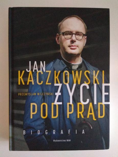 Jan Kaczkowski Życie pod prąd,