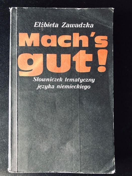 """""""Mach's gut! Słownik tematyczny języka niemieckiego"""" Elżbieta Zawadzka Kraków - image 1"""