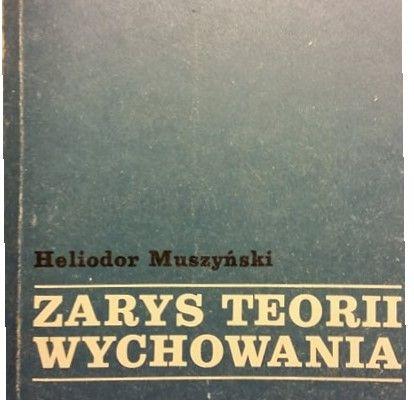 Zarys teorii wychowania H Muszyński