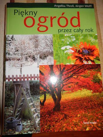 Piękny ogród przez cały rok A. Throll, J. Wolff