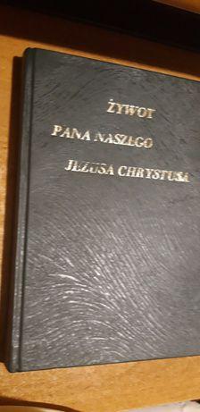 Żywot  Pana Naszego Jezusa  Chrystusa - Wilno 1895 rzadkie