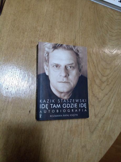 Kazik Staszewski Idę tam gdzie idę. Autobiografia. Rafał Księżyk