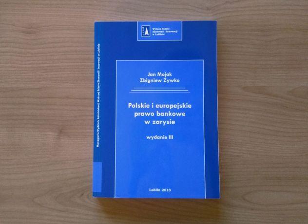 Polskie i europejskie prawo bankowe w zarysie - wydanie III