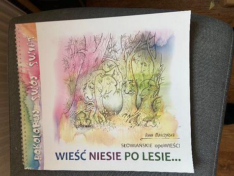 Słowiańskie opowiesci Wieść niesie po lesie Anna Miarczynska