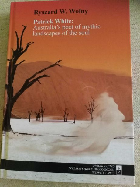 Patrick White: Australia`s poet of mythic landscapes of the soul