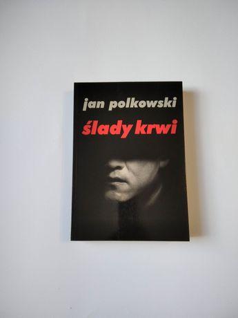 NOWA Ślady krwi Jan Polkowski książka powieść polska G40