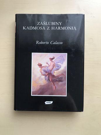 Zaślubiny Kadmosa z Harmonią, Roberto Calasso