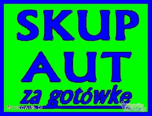 Skup Aut samochodów busów każda marka i stan gotówka 24/7