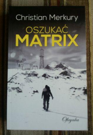 """Ch. Merkury """"Oszukać Matrix"""""""
