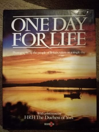 One day for life PHOTOGRAPHS by the people of Britain HRH York ALBUM