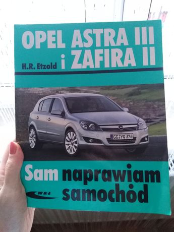 Książka Opel Astra III i zafira II sam to naprawię